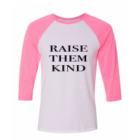 Raise Them Kind Raglan