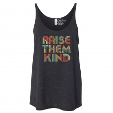 Retro Raise Them Kind Slouchy Tank