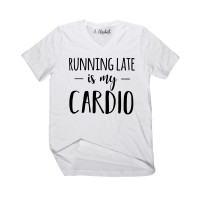 Running Late is My Cardio V-Neck