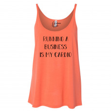 Running a Business is My Cardio Slouchy Tank