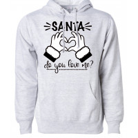 Santa Do You Love Me Fleece Hoodie
