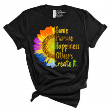Some Pursue Happiness Others Create It Crew Neck T-Shirt