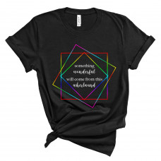 Something Wonderful Will Come From This T-Shirt - Parental Hope