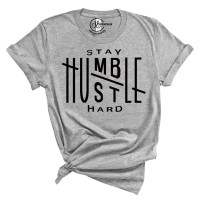 Stay Humble Hustle Hard Crew Neck T-Shirt