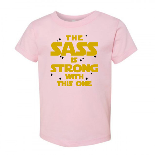 The Sass is Strong Toddler T-Shirt