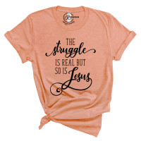 The Struggle is Real But So is Jesus T-Shirt - Parental Hope