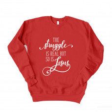 The Struggle is Real But So is Jesus Drop Sleeve Sweatshirt - Parental Hope