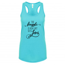The Struggle is Real But So is Jesus Tank Top - Parental Hope
