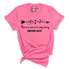 There is More to My Story Custom Crew Neck T-Shirt