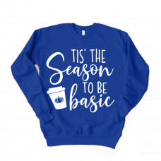Tis' The Season to be Basic Unisex Drop Sleeve Sweatshirt