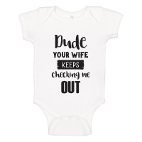 Your Wife Keeps Checking Me Out Onesie