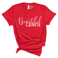 Beautiful Crazy T-Shirt