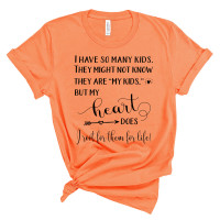 My Heart Knows They Are My Kids T-Shirt