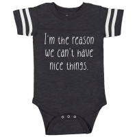 I'm The Reason We Can't Have Nice Things Football Onesie