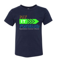 PAY IT FORWARD OPERATION CONNOR SHARE Toddler T-Shirt